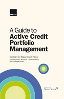 A Guide To Active Credit Portfolio Management Christoph Müller