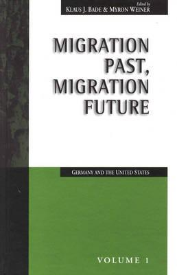 Migration Past, Migration Future: Germany And The United States  by  Klaus J. Bade