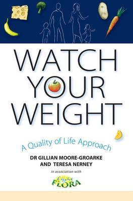 Watch Your Weight: A Quality of Life Approach  by  Gillian Moore-Groarke