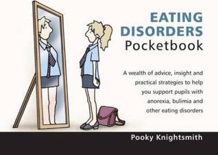 Eating Disorders Pocketbook. Pooky Knightsmith Pooky Knightsmith