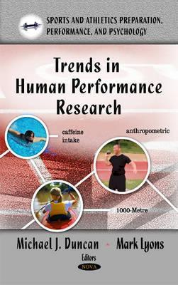 Trends in Human Performance Research  by  Michael J. Duncan