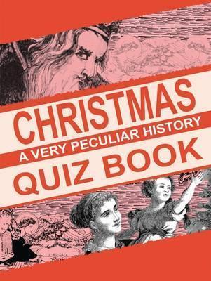 Christmas: A Very Peculiar History Quiz Book Fiona MacDonald