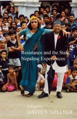 Resistance and the State: Nepalese Experiences David N. Gellner