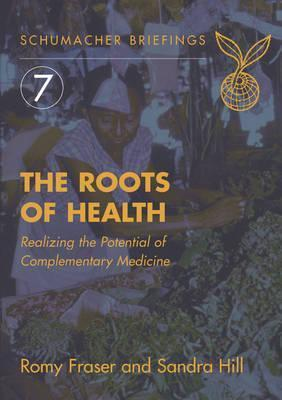 The Roots of Health (Schumacher Briefing, #7)  by  Romy Fraser