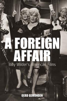A Foreign Affair (Film Europa)  by  Gerd Gemünden
