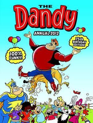 Dandy Annual 2012 D.C. Thomson & Company Limited