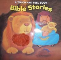Bible Stories (A Touch and Feel Book)  by  Cassie Caregan