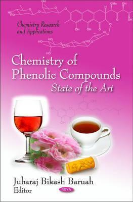 Chemistry of Phenolic Compounds: State of the Art  by  Jubaraj Bikash Baruah