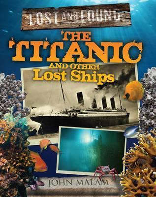 The Titanic and Other Lost Ships  by  John Malam