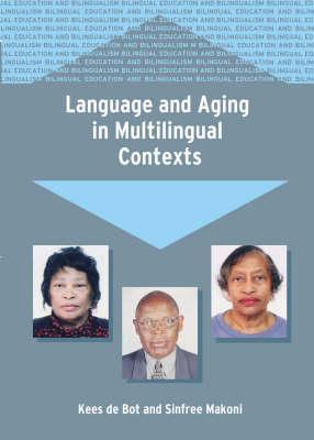 Language and Aging in Multilingual Conte  by  Kees De Bot