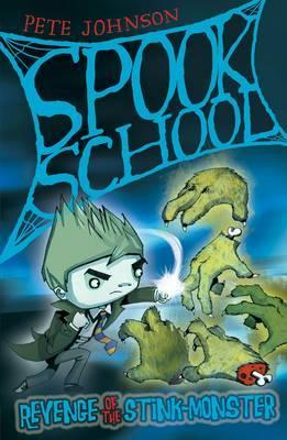 Revenge of the Stink-Monster (Spook School, #4)  by  Pete Johnson