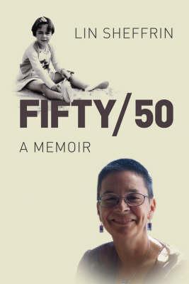 Fifty/50 - A Memoir Lin Sheffrin
