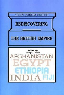 Rediscovering the British Empire Barry J. Ward
