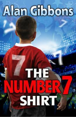 The Number 7 Shirt  by  Alan Gibbons