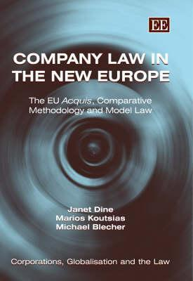 Company Law in the New Europe: The Eu Acquis, Comparative Methodology and Model Law Janet Dine