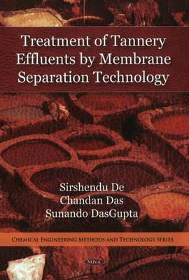 Treatment of Tannery Effluents  by  Membrane Separation Technology by Sirshendu De