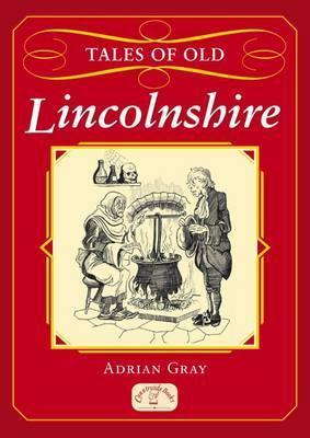 Tales of Old Lincolnshire  by  Adrian Gray
