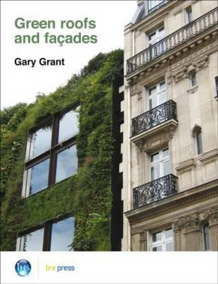 Green Roofs and Facades: (Ep 74)  by  G. Grant