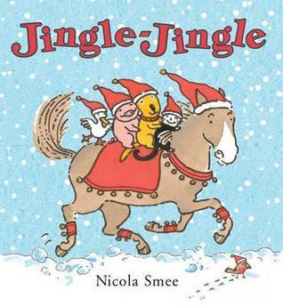 Jingle-Jingle. Nicola Smee Nicola Smee