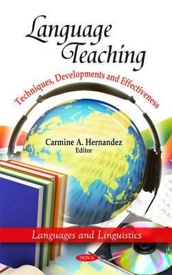 Language Teaching: Techniques, Developments and Effectiveness  by  Carmine A. Hernandez