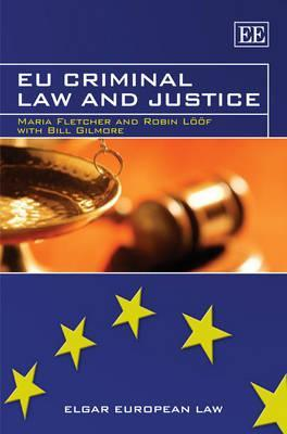 Eu Criminal Law and Justice  by  Maria Fletcher