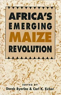 Africas Emerging Maize Revolution Derek Byerlee