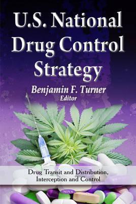 U.S. National Drug Control Strategy  by  Benjamin F. Turner