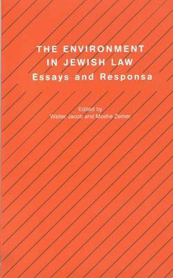 The Environment in Jewish Law: Essays and Responsa Walter Jacob