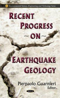 Recent Progress on Earthquake Geology  by  Pierpaolo Guarnieri