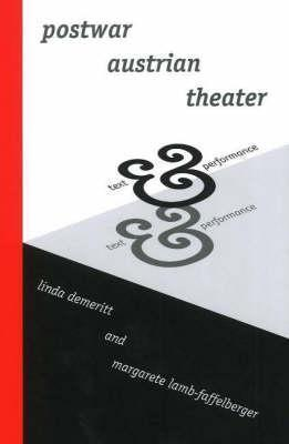 Postwar Austrian Theater: Text and Performance  by  Margarete Lamb-Faffelberger