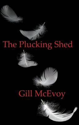 The Plucking Shed  by  Gill McEvoy
