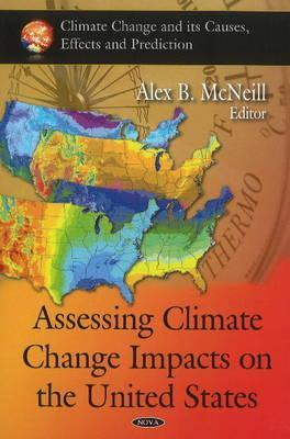 Assessing Climate Change Impacts on the United States  by  Alex B. McNeill