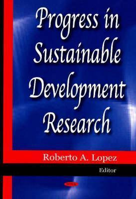 Progress in Sustainable Development Research Roberto A. Lopez