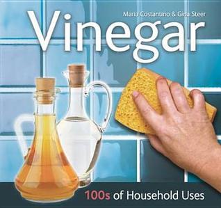 Vinegar: Expert Advice, Recipes & Tips  by  Maria Costantino