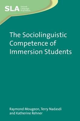 The Sociolinguistic Competence Of Immersion Students Raymond Mougeon