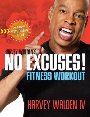 No Excuses! Fitness Workout  by  Harvey Walden