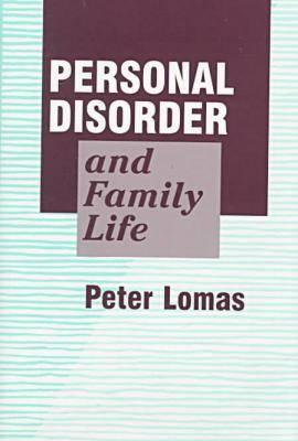 Personal Disorder and Family Life  by  Peter Lomas
