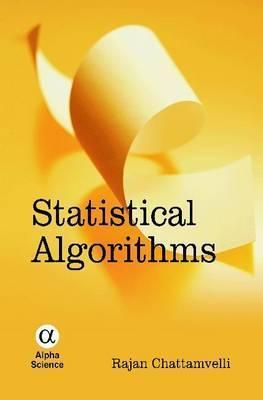 Statistical Algorithms R. Chattamvelli