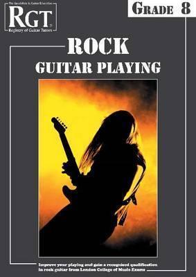 Rgt - Rock Guitar Playing - Grade Eight Tony Skinner
