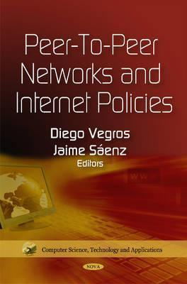 Peer-To-Peer Networks and Internet Policies  by  Diego Vegros