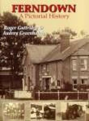 Ferndown: A Pictorial History Audrey Greenhalgh