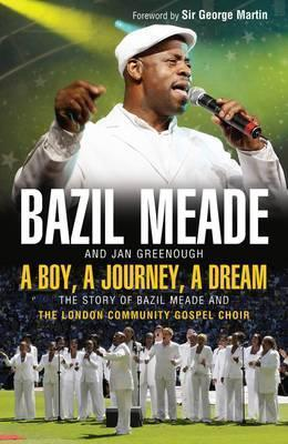 A Boy, a Journey, a Dream Bazil Meade