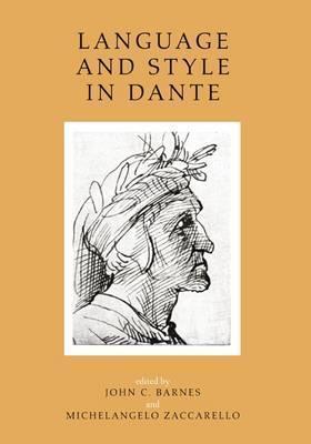 Language and Style in Dante: Seven Essays John C. Barnes