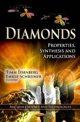 Diamonds: Properties, Synthesis, and Applications Timm Eisenberg