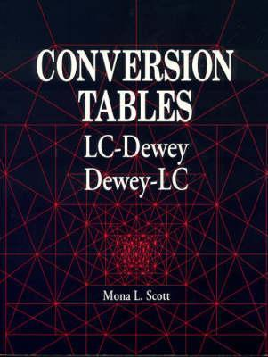Conversion Tables: LC-Dewey, Dewey-LC Mona L. Scott