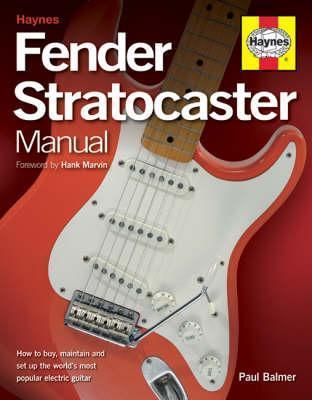 Fender Stratocaster Manual  by  Paul Balmer