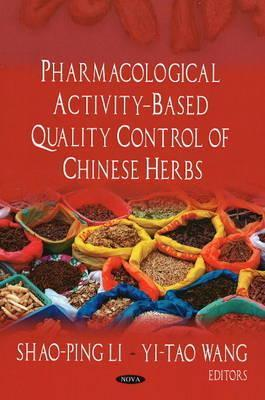 Pharmacological Activity Based Quality Control of Chinese Herbs  by  Shao-Ping Li