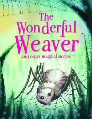 The Wonderful Weaver and Other Stories Belinda Gallagher