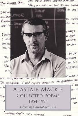 Collected Poems: Alastair MacKie Alastair Mackie