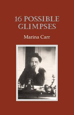 16 Possible Glimpses Marina Carr